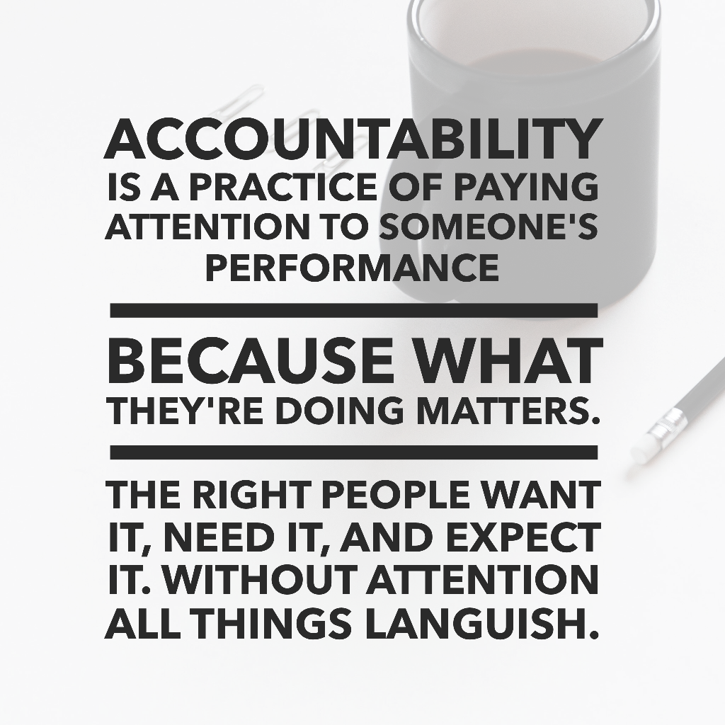 Accountability is a practice