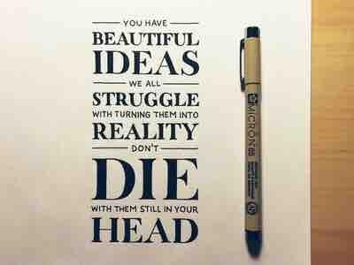 you have beautiful ideas we all struggle with turning them into reality